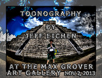 "Jeff Eichen Imagine Photography's Photo Show 2013 - The Max Grover Gallery ""ToonOgraphy"""